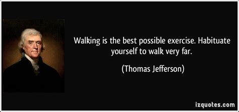 Walking is the best possible exercise. Habituate yourself ...