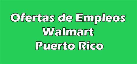 Walmart Empleos en Puerto Rico Solicitud de Trabajos 2020