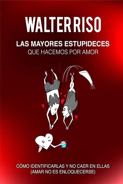 Walter Riso Enamorate De Ti Pdf Descargar Gratis   Libros ...