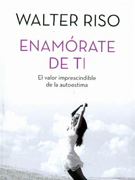 Walter Riso Libros Pdf Gratis Enamorate De Ti   Caja de Libro