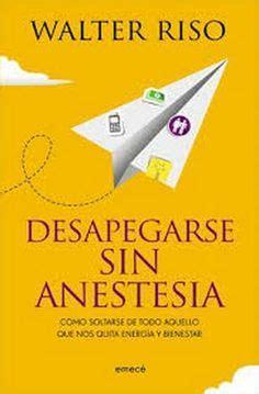 Walter Riso – Desapegarse sin anestesia  PDF  Gratis ...