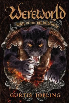War of the Werelords  Wereworld, #6  by Curtis Jobling ...