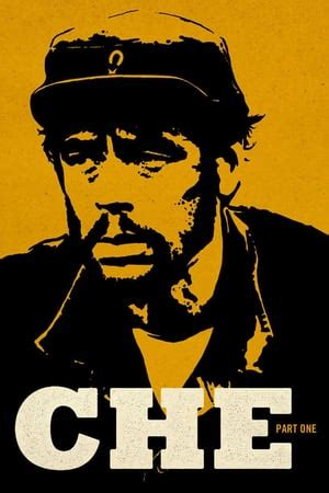 Watch Online Che: Part One [2008] Full Movie HD Movie Full ...