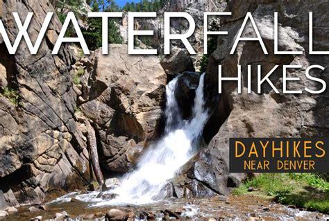 WATERFALL HIKES NEAR DENVER   Day Hikes Near Denver