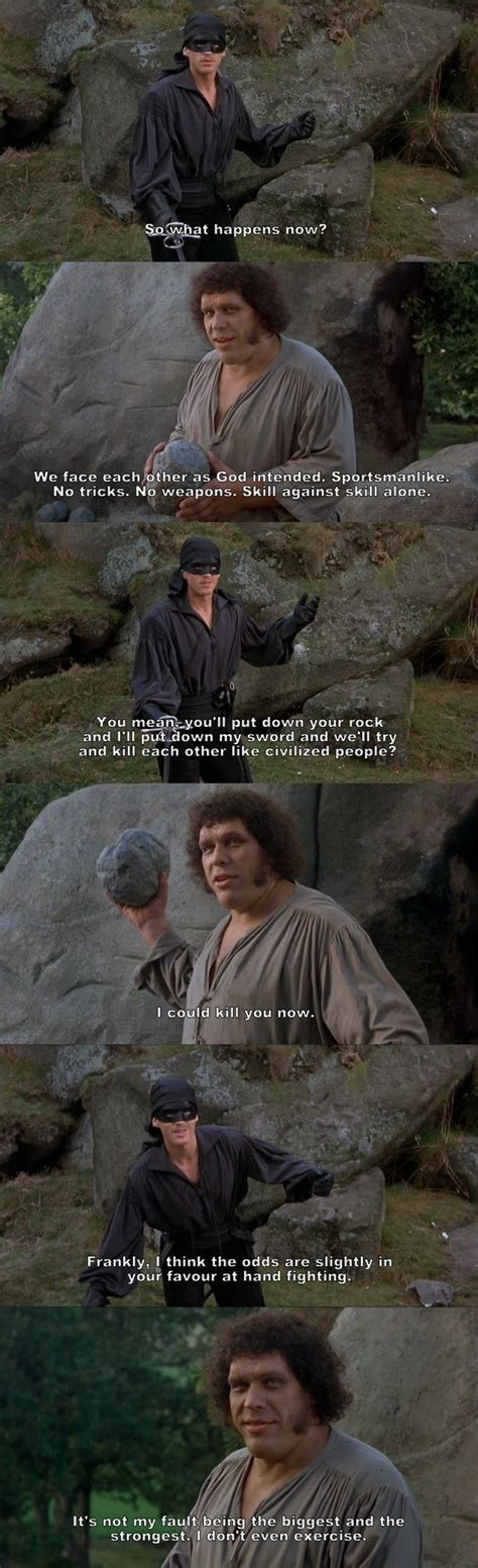 We face each other as God intended.   The Princess Bride ...