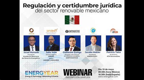 Webinar Energyear: Regulación y Certidumbre jurídica del ...
