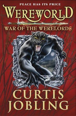 Wereworld: War of the Werelords  Book 6  by Curtis Jobling