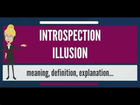 What is INTROSPECTION ILLUSION? What does INTROSPECTION ...