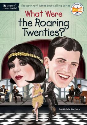 What Were the Roaring Twenties? by Michele Mortlock, Who ...