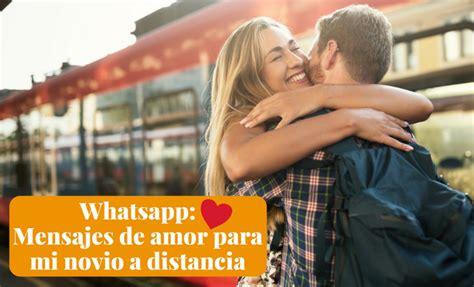 Whatsapps: Mensajes de amor para mi novio a distancia