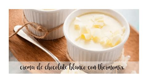 White chocolate cream with thermomix   Thermomix Recipes ...