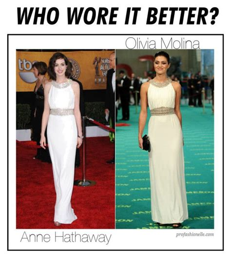 Who wore it better ? Anne hathaway or Olivia Molina