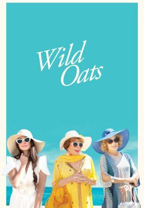 Wild Oats  2016    Andy Tennant   Cast and Crew   AllMovie