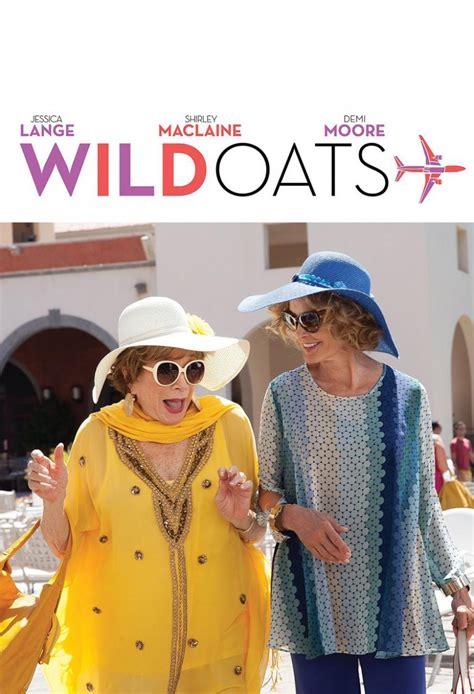Wild Oats  2016    FilmAffinity