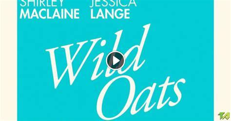 Wild Oats Trailer  2016