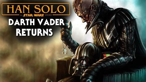 Will Darth Vader Return!   Han Solo Star Wars Movie ...