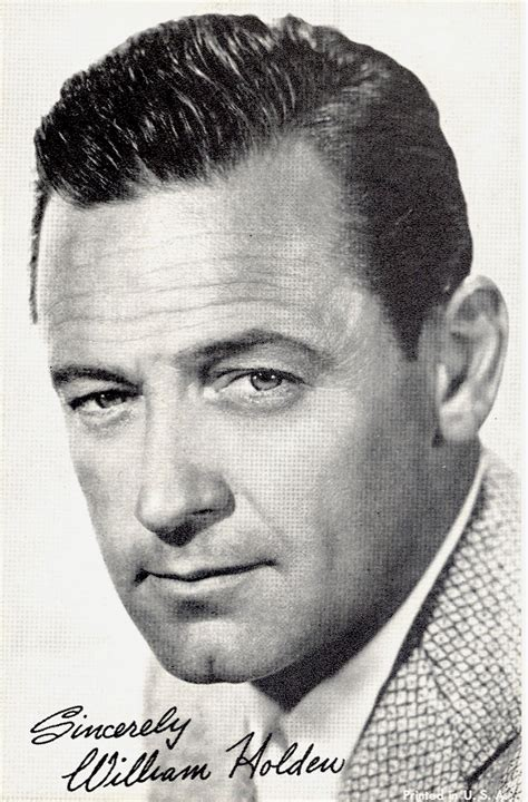 William Holden, I wish I could remember the name of the ...