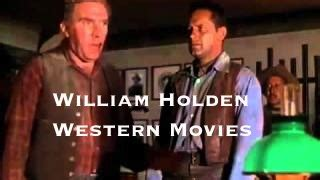 William Holden Western Movies to Watch Free | Westerns Theater