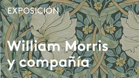 William Morris y compañía: el movimiento Arts and Crafts ...