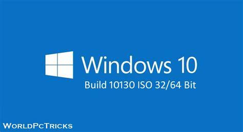 Windows 10 Build 10130 ISO 32 / 64 Bit Free Download ...