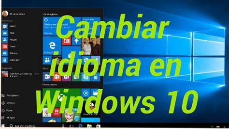 Windows 10|Como Cambiar El Idioma|Instalar Paquetes De ...