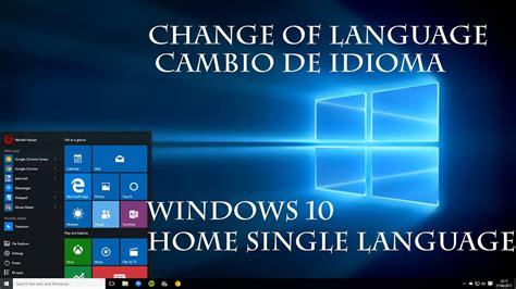 WINDOWS 10 HOME SINGLE LANGUAGE OS CAMBIANDO IDIOMA ...