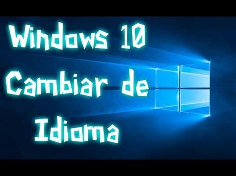Windows 10 │ Cambiar de Idioma – Poner en Español de forma ...