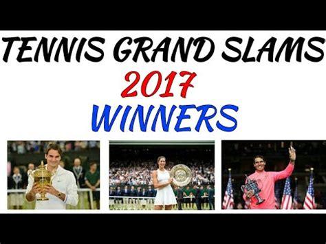 WINNER LIST OF TENNIS GRAND SLAMS 2017 Useful for All ...