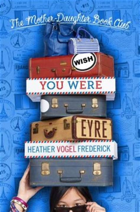 Wish You Were Eyre  The Mother Daughter Book Club Series ...