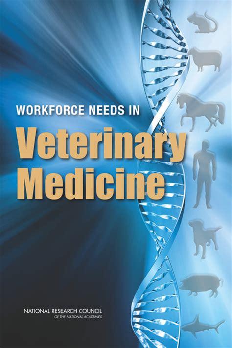 Workforce Needs in Veterinary Medicine   The National ...