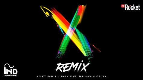 X Remix   Nicky Jam x J Balvin x Ozuna x Maluma   YouTube