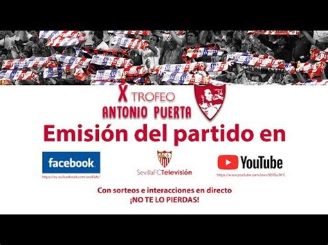X Trofeo Antonio Puerta: Sevilla FC   Schalke 04   EN ...