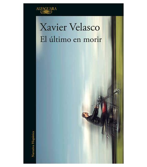 Xavier Velasco El último en morir   El Palacio de Hierro