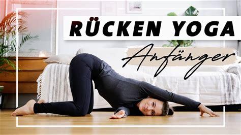 Yoga Rücken Anfänger Programm | Übungen gegen ...