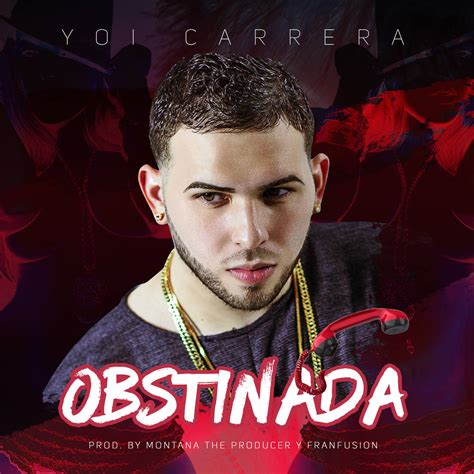 Yoi Carrera   Obstinada  Prod. by Montana The Producer Y ...