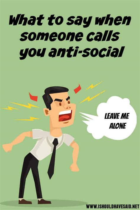 You re so anti social   How to answer | I should have said