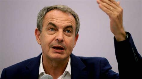Zapatero ve  inconsciente  pedir responsabilidades y cree ...
