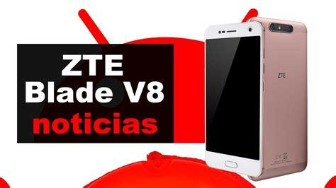 ZTE Blade V8 | Noticias en español   YouTube